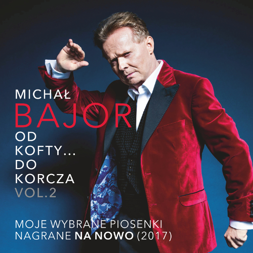 Michał Bajor - Od Kofty… do Korcza